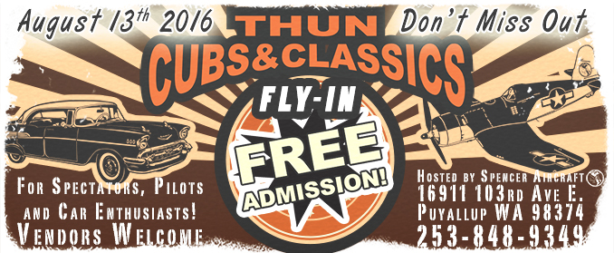 Come to Thun Field [KPLU] for Thun Cubs & Classics 2016! Drive your classic cars, fly your plane, bring the whole family!!