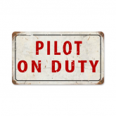 Pilot On Duty Sign